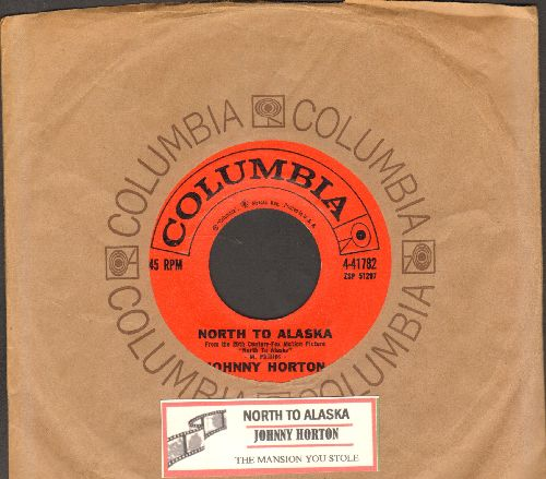 Horton, Johnny - North To Alaska/The Mansion You Stole (MINT condition with vintage Columbia company sleeve and juke box label) - M10/ - 45 rpm Records