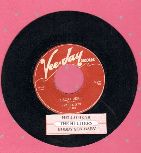 Hi-Liters - Hello Dear/Bobby Sox Baby (authentic-looking re-issue of vintage Doo-Wop classic with juke box label) - EX8/ - 45 rpm Records