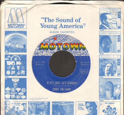 Holland, Eddie - If It's Love (It's Alright)/It's Not Too Late (with Motown company sleeve) (minor wol) - EX8/ - 45 rpm Records