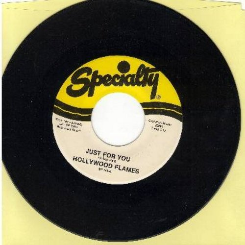 Hollywood Flames - Just For You/I'll Be Seeing You (authentic-looking re-issue) - M10/ - 45 rpm Records