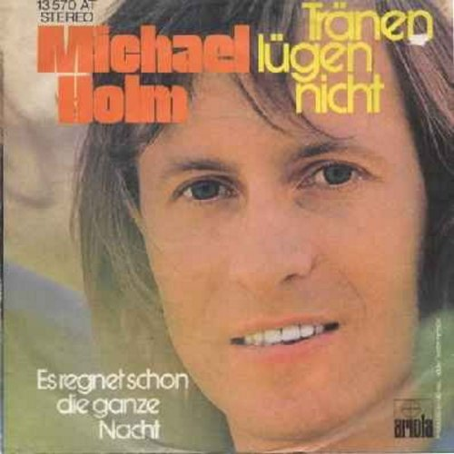 Holm, Michael - Tranen lugen nicht/Es regnet schon die ganze Nacht (Original German Version of 1974 World-Hit with Original picture sleeve) - EX8/EX8 - 45 rpm Records