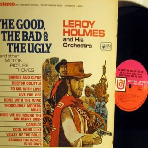 Holmes, Leroy & His Orchestra - The Good, The Bad & The Ugly and other Motion Picture Themes: Bonnie & Clyde, Doctor Dolittle, Gone With The Wind, Camelot (Vinyl STEREO LP record) - NM9/VG7 - LP Records