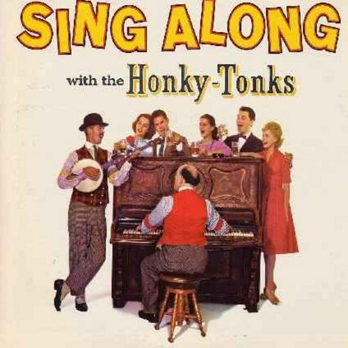 Honky-Tonks - Sing Along with the Honky-Tonks: Hail Hail The Gang's All Here, Bicycle Built For Two, Bring Back My Bonnie To Me, When Irish Eyes Are Smiling (Vinyl STEREO LP record) - EX8/NM9 - LP Records