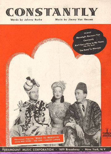 Hope, Bob, Dorothy Lamour, Bing Crosby - Contantly - Vintage SHEET MUSIC for the popular song featured in film -Road To Morocco- (NICE cover art of stars Bob Hope, Dorothy Lamour and Bing Crosby!) - EX8/ - Sheet Music
