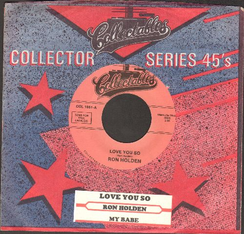 Holden, Ron - Love You So/My Babe (re-issue with company sleeve and juke box lable) - NM9/ - 45 rpm Records