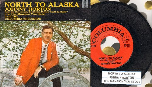 Horton, Johnny - North To Alaska/The Mansion You Stole (with picture sleeve and juke box label) - NM9/EX8 - 45 rpm Records