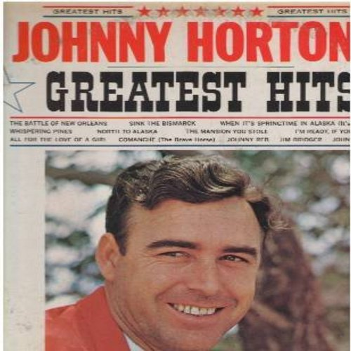 Horton, Johnny - Greatest Hits: Battle Of New Orleans, Sink The Bismarck, North To Alaska, Johnny Freedom, Comanche (Vinyl STEREO LP record, 1970s pressing) - NM9/EX8 - LP Records