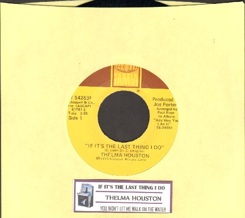 Houston, Thelma - If It's The Last Thing I Do/You Won't Let Me Walk On The Water (with juke box label) - NM9/ - 45 rpm Records