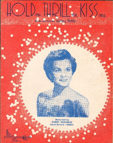 Chandler, Karen - Hold Me, Thrill Me, Kiss Me - SHEET MUSIC for the love ballad made popular by Karen Chandler and later Mel Carter. (NICE cover portrait of Caren Chandler!) - EX8/ - Sheet Music