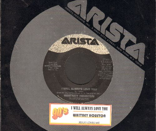 Houston, Whitney - I Will Always Love You/Jesus Loves You (with juke box label and Arista company sleeve) - EX8/ - 45 rpm Records