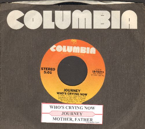 Journey - Who's Crying Now/Mother, Father (with juke box label and Columbia company sleeve) - NM9/ - 45 rpm Records
