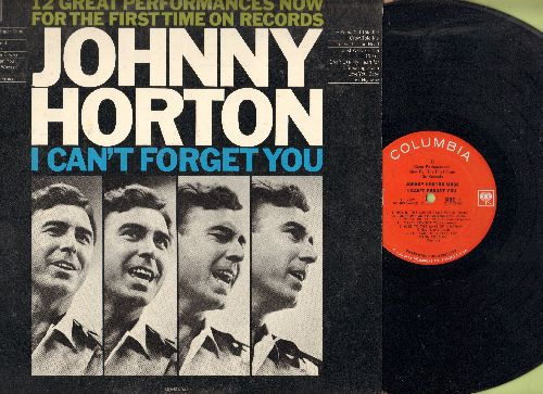 Horton, Johnny - I Can't Forget You: The Same Old Tale The Crow Told Me, Lost Highway, Seven Come Eleven, Tetched In The Head (Vinyl MONO LP record) - NM9/EX8 - LP Records