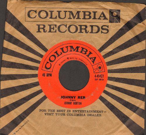 Horton, Johnny - Johnny Reb/Sla's Got A Sugar Lip (with Columbia company sleeve) - VG6/ - 45 rpm Records