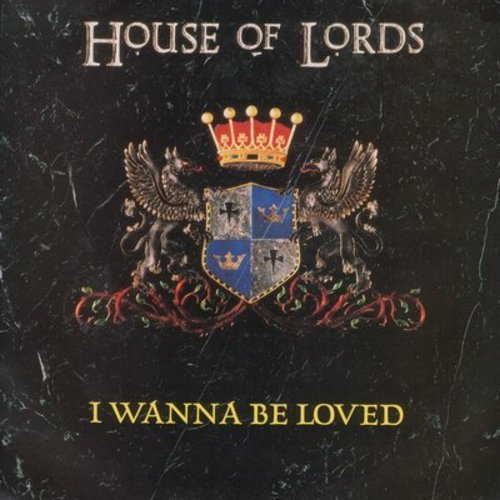 House Of Lords - I Wanna Be Loved/Call My Name (with picture sleeve) - NM9/NM9 - 45 rpm Records