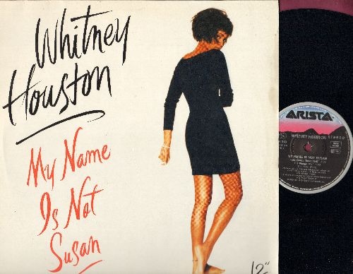 Houston, Whitney - My Name Is Not Susan: 4 Different Extended Dance Club Mixes on 12 inch vinyl Maxi Single with picture cover) - NM9/NM9 - Maxi Singles