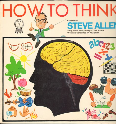 Allen, Steve - How To Think - Story and Music written and narrated by Steve Allen, Orchestra Conducted by Paul Smith (Vinyl LP record) - NM9/NM9 - LP Records