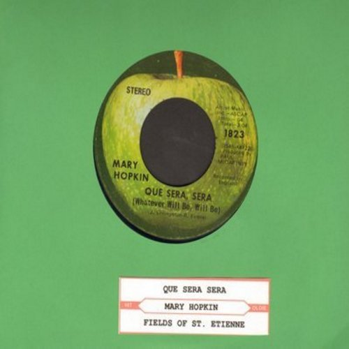 Hopkin, Mary - Que Sera, Sera (Whatever Will Be)/Fields Of St. Etienne (with juke box label) - EX8/ - 45 rpm Records