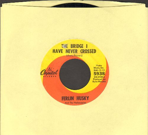 Husky, Ferlin - The Bridge I Have Never Crossed/You Pushed Me Too Far - EX8/ - 45 rpm Records