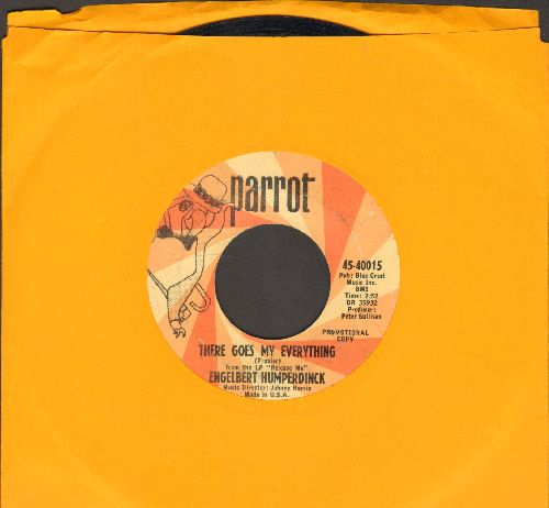 Humperdinck, Engelbert - There Goes My Everything/You Love (DJ advance pressing) - EX8/ - 45 rpm Records