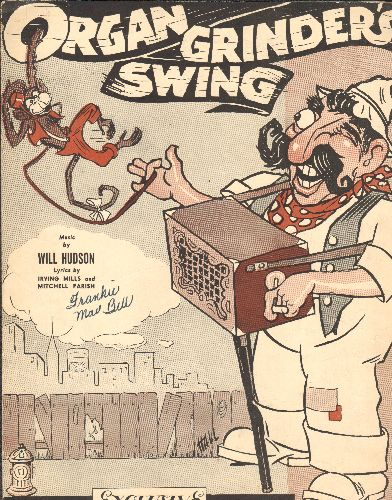 Goodman, Benny & His Orchestra - Organ Grinder's Swing - Vintage SHEET MUSIC for the Big Band Classic (Unique cover art!) - EX8/ - Sheet Music