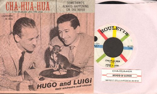 Hugo & Luigi - Cha-Hua-Hua/Something's Always Happening On The River (with picture sleeve and juke box label) - EX8/EX8 - 45 rpm Records