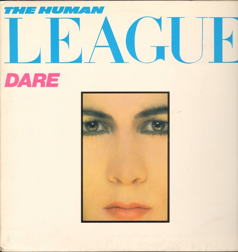 Human League - Dare: Don't You Want Me, Things That Dreams Are Made Of, Do Or Die, Open Your Heart (vinyl STEREO LP record, gate-fold cover) - NM9/NM9 - LP Records