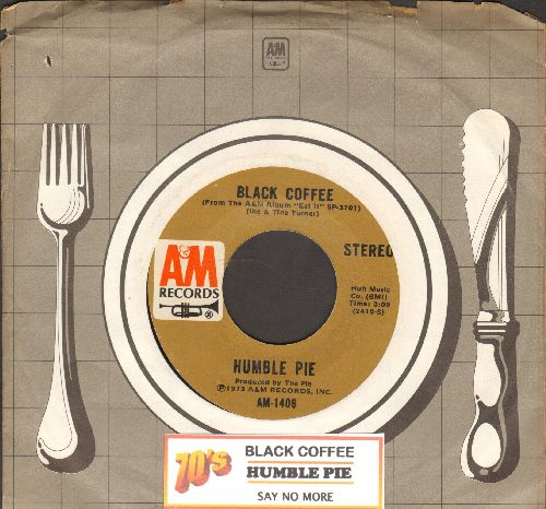 Humble Pie - Black Coffee/Say No More (with A&M company sleeve and juke box label) - NM9/ - 45 rpm Records