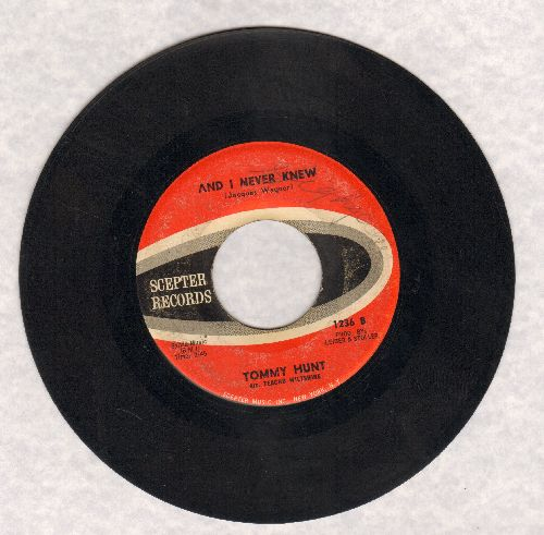 Hunt, Tommy - And I Never Knew/I Just Don't Know What To Do With Myself  - VG7/ - 45 rpm Records