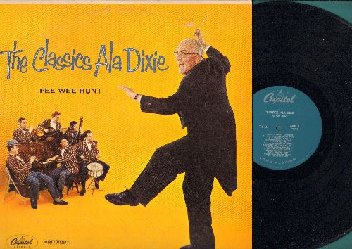 Hunt, Pee Wee - The Classics Ala Dixie:Creepin' Can-Can, Twelvth Street Toreador, Pee Wee And The Wolf, The Iceman Cometh (Vinyl MONO LP record) - NM9/EX8 - LP Records
