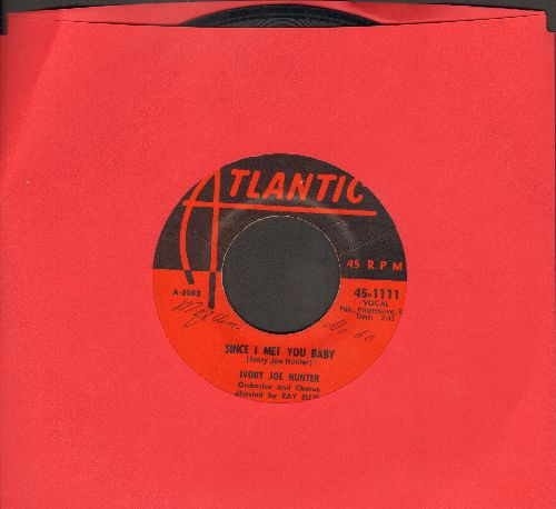 Hunter, Ivory Joe - Since I Met You Baby/You Can't Stop This Rocking And Rolling - VG7/ - 45 rpm Records