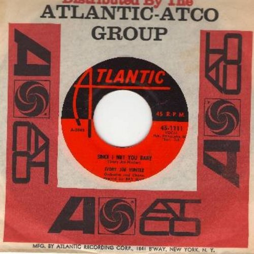 Hunter, Ivory Joe - Since I Met You Baby/You Can't Stop This Rocking And Rolling (with vintage Atlantic company sleeve) - EX8/ - 45 rpm Records