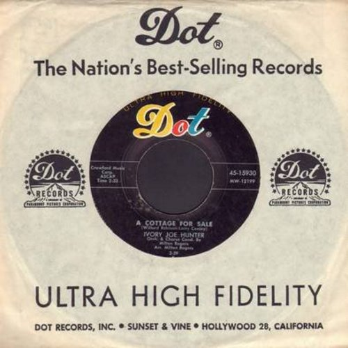 Hunter, Ivory Joe - A Cottage For Sale/Old Fashioned Love (with vintage Dot company sleeve) - EX8/ - 45 rpm Records