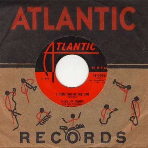 Hunter, Ivory Joe - I Need You By My Side/A Tear Fell (with RARE vintage Atlantic company sleeve) - NM9/ - 45 rpm Records