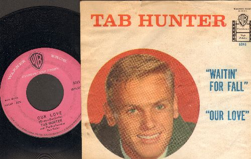 Hunter, Tab - Our Love/Waitin' For Fall (with picture sleev) - EX8/VG6 - 45 rpm Records