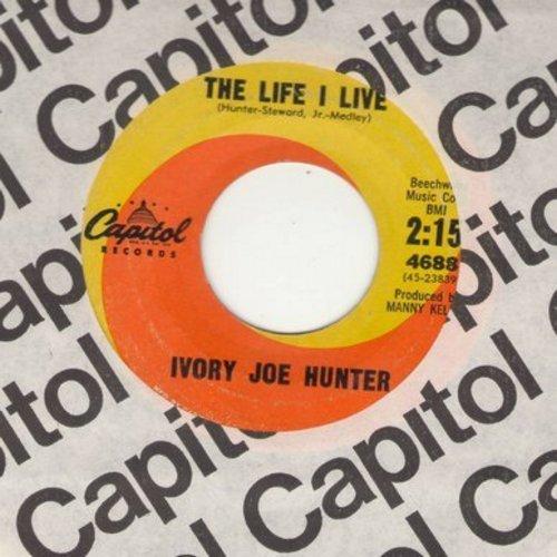 Hunter, Ivory Joe - The Life I Live/Great Big Heart Full Of Love (with Capitol company sleeve) - EX8/ - 45 rpm Records