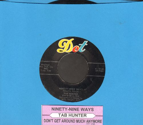 Hunter, Tab - Ninety-Nine Ways/Don't Get Around Much Anymore (with juke box label) - EX8/ - 45 rpm Records