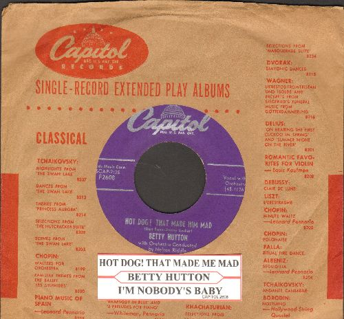 Hutton, Betty - Hot Dog! That Made Him Mad/I'm Nobody's Baby (with vintage Capitol company sleeve and juke box label) - EX8/ - 45 rpm Records