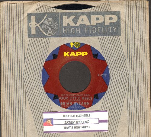 Hyland, Brian - Four Little Heels/That's How Much (with juke box label and vintage Kapp company sleeve) - NM9/ - 45 rpm Records