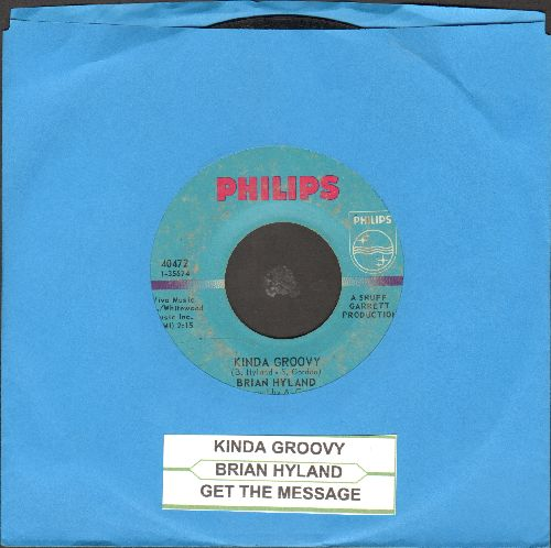 Hyland, Brian - Kinda Groovy/Get The Mesaage (with juke box label) - VG7/ - 45 rpm Records