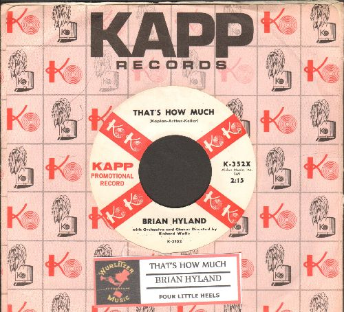 Hyland, Brian - Four Little Heels/That's How Much (DJ advance pressing with vintage Kapp company sleeve and juke box label) - NM9/ - 45 rpm Records