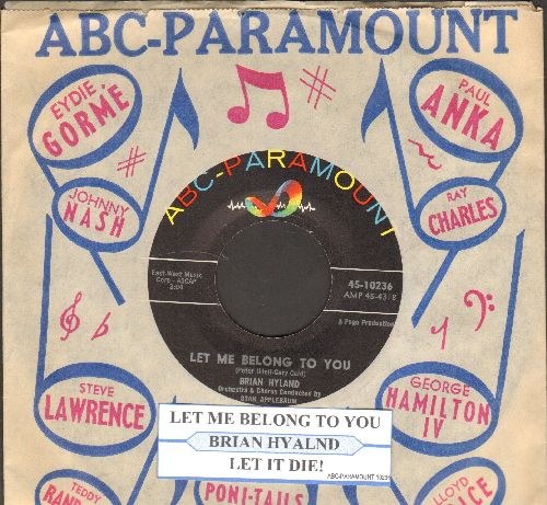 Hyland, Brian - Let Me Belong To You/Let It Die! (with juke box label and ABC-Paramount company sleeve) - NM9/ - 45 rpm Records