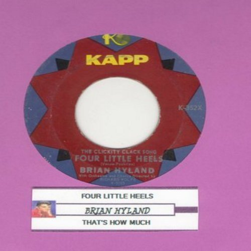 Hyland, Brian - Four Little Heels/That's How Much (with juke box label) - EX8/ - 45 rpm Records