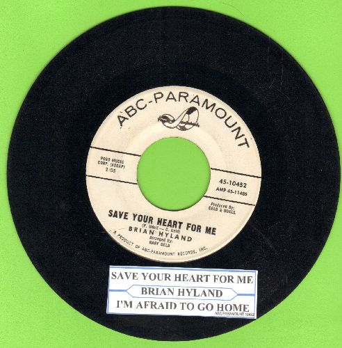 Hyland, Brian - Save Your Heart For Me/I'm Afraid To Go Home (DJ advance pressing with juke box label) - EX8/ - 45 rpm Records