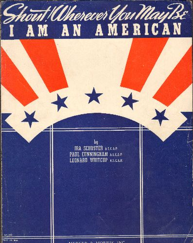 Gordon, Gray & His Tic Toc Rhythm Orchestra - Shout! Wherever You May Be I Am An American - Vintage SHEET MUSIC for the WWII Classic made popular by Gray Gordon & His Tic Toc Rhythm Orchestra - VG7/ - Sheet Music