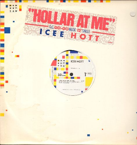 Icee Hott - Hollar At Me (3 Extdned Dance Club Tracks on 12 inch Maxi Single, with EMI company cover) - NM9/ - Maxi Singles