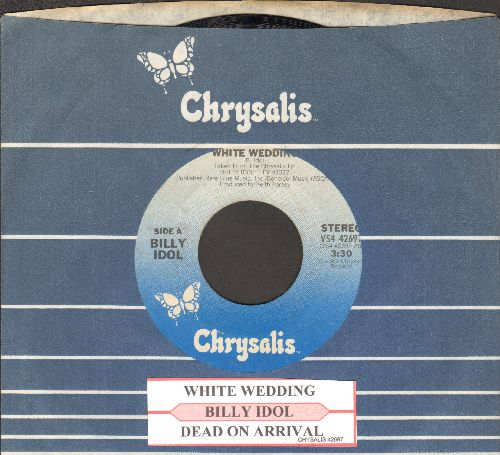 Idol, Billy - White Wedding (PARTY FAVORITE!)/Dead On Arrival (with juke box label and Chrysalis company sleeve) - EX8/ - 45 rpm Records