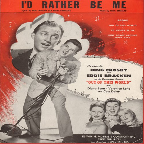 Crosby, Bing - I'd Rather Be Me - Vintage SHEET MUSIC for the song featured in Paramount film -Out Of This World- starring Bing Croby - EX8/ - Sheet Music