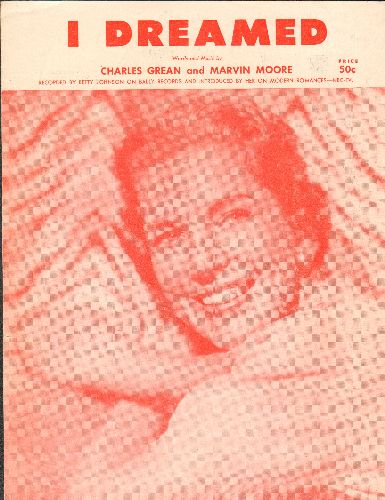 Jonson, Betty - I Dreamed - Vintage SHEET MUSIC for the song made popular by Betty Johnson, NICE cover portrait, suitable for framing! - EX8/ - Sheet Music