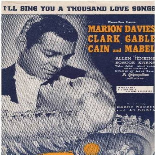 Warren, Harry, Al Dubin, Marion Davies, Clark Gable - I'll Sing You A Thousand Love Songs - SHEET MUSIC for the song featured in the film -Cain and Mabel- VERY NICE cover art with stars Clark Gable and Marion Davies! (this is SHEET MUSIC, not any other ki