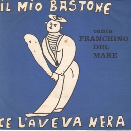 Franchino Del Mare - Il Mio Bastone/Ce L'aveva Nera (HUMOROUS Novelty Record, Italian Pressing with picture sleeve, sung in Italian) - NM9/EX8 - 45 rpm Records